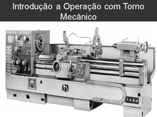 Curso Online de Introdução a Operação com Torno Mecânico