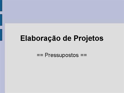 Curso Online de Elaboração de Projetos - Pressupostos