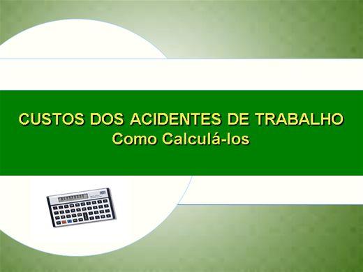 Curso Online de CUSTOS DOS ACIDENTES DE TRABALHO - CONCEITOS E COMO CALCULÁ-LOS