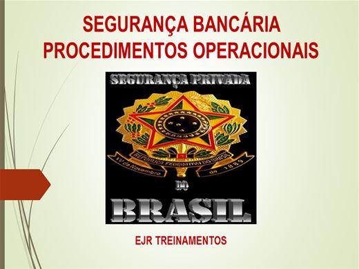 Curso Online de SEGURANÇA BANCÁRIA PROCEDIMENTOS OPERACIONAIS