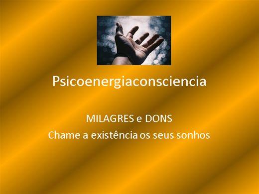 Curso Online de Milagres e Dons- Chame a existência os seus sonhos