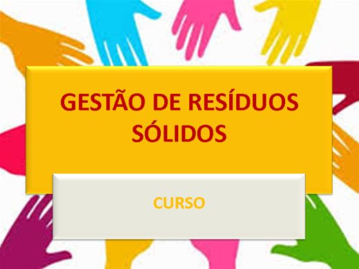 Curso Online de GESTÃO DE RESÍDUOS SÓLIDOS