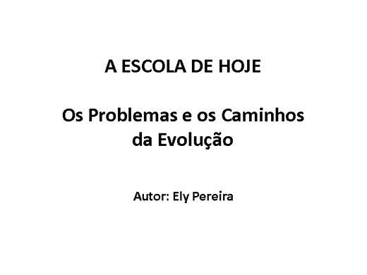 Curso Online de A ESCOLA DE HOJE - O Problemas e os caminhos da evolução