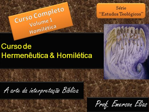 Curso Online de Curso de Hermenêutica e Homilética. Vol 1 Introdução ao Estudo da Homilética ®