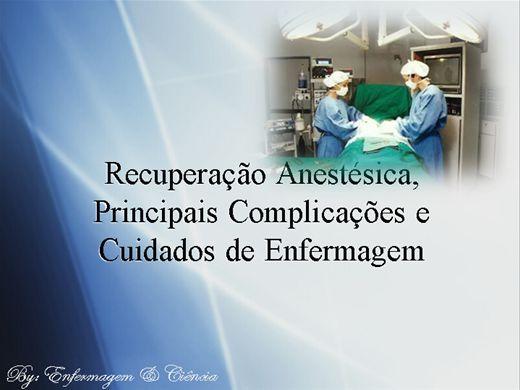 Curso Online de Recuperação Anestésica, Principais Complicações e Cuidados de Enfermagem