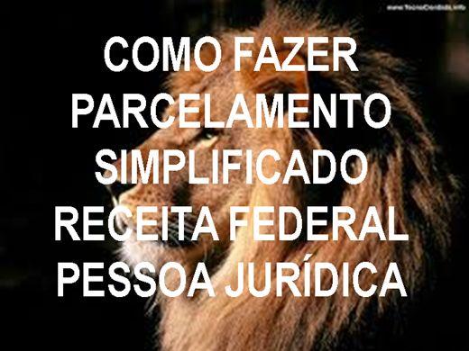 Curso Online de COMO FAZER PARCELAMENTO SIMPLIFICADO RECEITA FEDERAL PESSOA JURÍDICA (EMPRESAS)