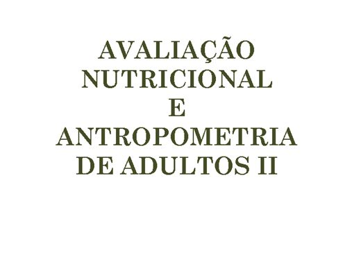 Curso Online de AVALIAÇÃO NUTRICIONAL E ANTROPOMETRIA DE ADULTOS