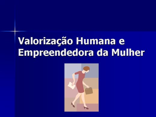Curso Online de VALORIZAÇÃO HUMANA E EMPREENDEDORA DA MULHER
