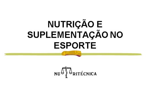 Curso Online de NUTRIÇÃO E SUPLEMENTAÇÃO NO ESPORTE