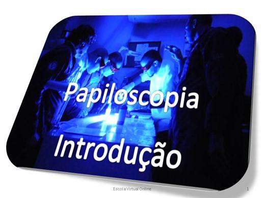 Curso Online de PAPILOSCOPIA - INTRODUÇÃO