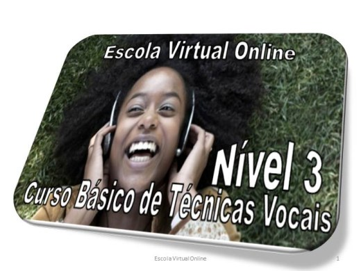 Curso Online de CURSO BASICO DE TECNICAS VOCAIS - NIVEL 3