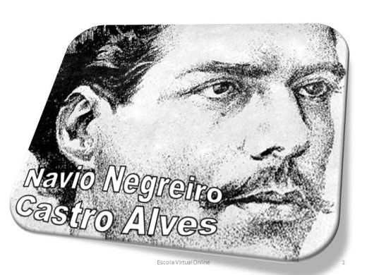 Curso Online de O NAVIO NEGREIRO - CASTRO ALVES - LITERATURA