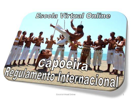 Curso Online de CAPOEIRA - REGULAMENTO INTERNACIONAL DE CAPOEIRA
