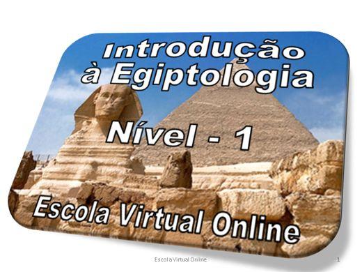 Curso Online de INTRODUÇÃO À EGIPTOLOGIA - NÍVEL 1