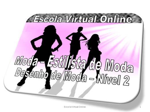 Curso Online de MODA - ESTILISTA - DESENHO DE MODA - NÍVEL 2