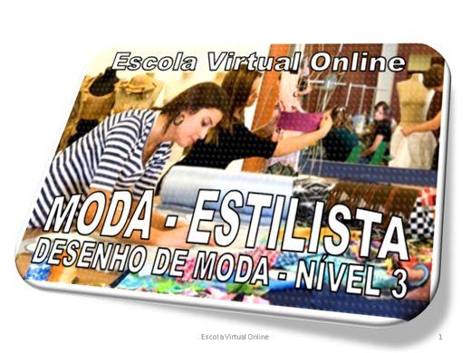 Curso Online de MODA - ESTILISTA - DESENHO DE MODA - NÍVEL 3