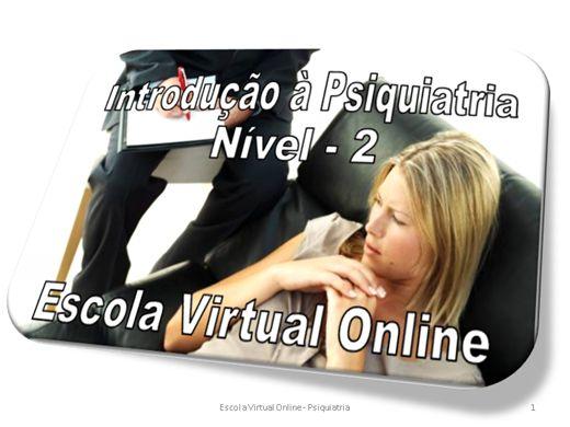 Curso Online de INTRODUÇÃO À PSIQUIATRIA - NÍVEL 2