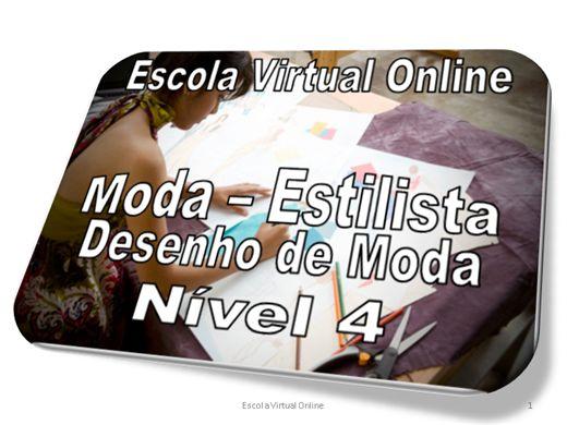 Curso Online de MODA - ESTILISTA - DESENHO DE MODA - NÍVEL 4