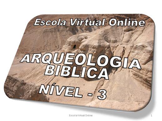 Curso Online de ARQUEOLOGIA BÍBLICA - NÍVEL 3