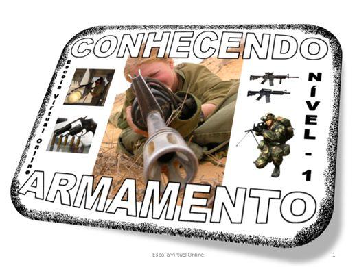 Curso Online de CONHECENDO SOBRE ARMAMENTO - NÍVEL 1