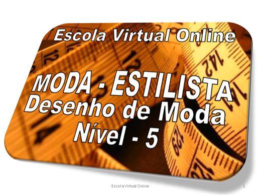 Curso Online de MODA - ESTILISTA - DESENHO DE MODA - NÍVEL 5