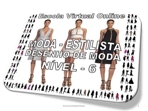 Curso Online de MODA - ESTILISTA - DESENHO DE MODA - NÍVEL 6