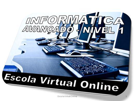 Curso Online de INFORMATICA AVANÇADO - NÍVEL 1