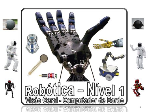Curso Online de ROBOTICA - NÍVEL 1 - VISÃO GERAL DA ROBOTICA - COMPUTADOR DE BORDO