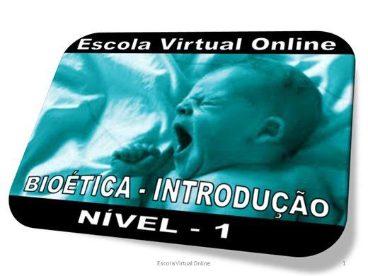 Curso Online de BIOÉTICA - INTRODUÇÃO - NÍVEL 1