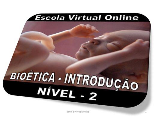 Curso Online de BIOÉTICA - INTRODUÇÃO - NÍVEL 2