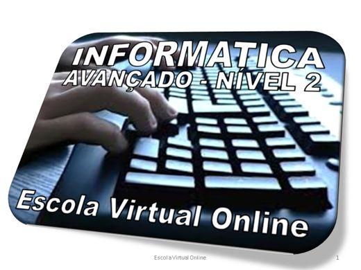 Curso Online de INFORMATICA AVANÇADO - NÍVEL 2