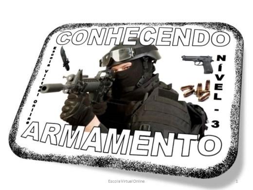 Curso Online de CONHECENDO SOBRE ARMAMENTO - NÍVEL 3