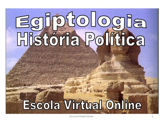 Curso Online de EGIPTOLOGIA - HISTÓRIA POLITICA
