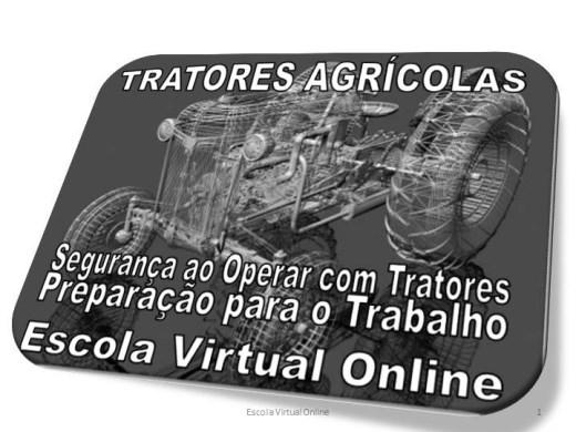 Curso Online de TRATORES AGRICOLAS: SEGURANÇA AO OPERAR COM TRATORES - PREPARAÇÃO PARA O TRABALHO
