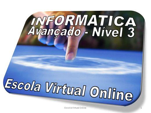 Curso Online de INFORMATICA AVANÇADO - NÍVEL 3
