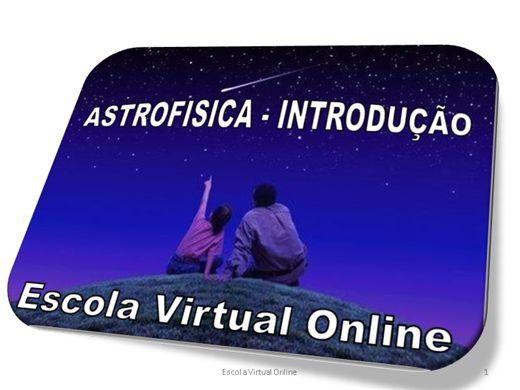 Curso Online de ASTROFISICA - INTRODUÇÃO