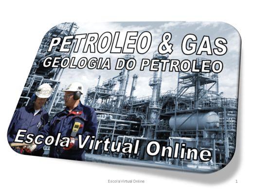 Curso Online de PÉTROLEO & GAS - GEOLOGIA DO PETROLEO