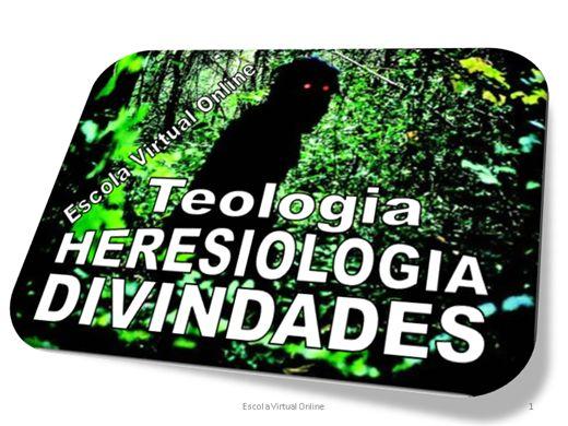 Curso Online de TEOLOGIA: HERESIOLOGIA - DIVINDADES