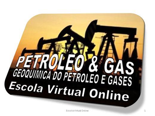 Curso Online de PETRÓLEO & GÁS - GEOQUÍMICA DO PETRÓLEO E GASES