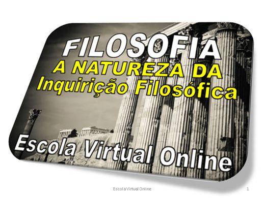 Curso Online de FILOSOFIA - A NATUREZA DA INQUIRIÇÃO FILOSÓFICA