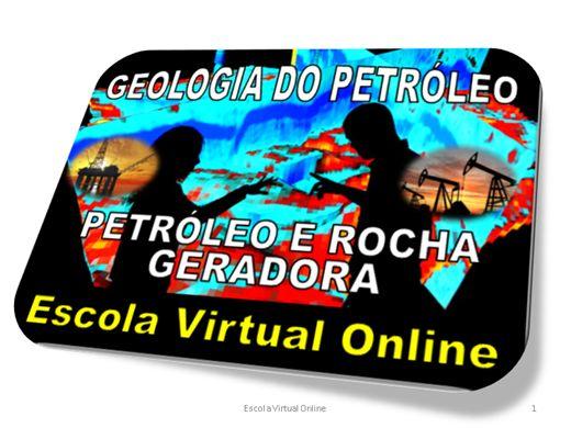 Curso Online de GEOLOGIA DO PETROLEO - PETRÓLEO E ROCHA GERADORA