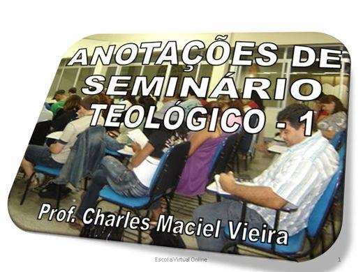 Curso Online de ANOTAÇÕES DE SEMINÁRIO TEOLÓGICO - NÍVEL 1