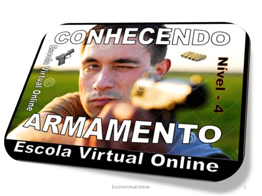 Curso Online de CONHECENDO SOBRE ARMAMENTO - NÍVEL 4