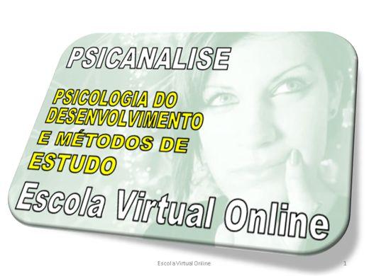 Curso Online de PSICANÁLISE - PSICOLOGIA DO DESENVOLVIMENTO E MÉTODOS DE ESTUDO
