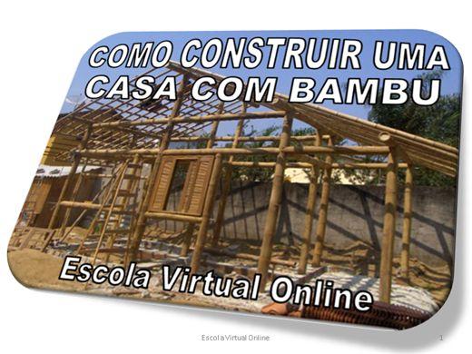 Curso Online de COMO CONSTRUIR UMA CASA COM BAMBU