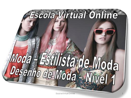 Curso Online de MODA - ESTILISTA - DESENHO DE MODA - NÍVEL 1