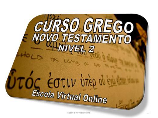 Curso Online de CURSO GREGO DO NOVO TESTAMENTO - NÍVEL 2