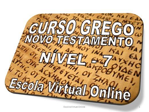 Curso Online de CURSO GREGO DO NOVO TESTAMENTO - NÍVEL 7