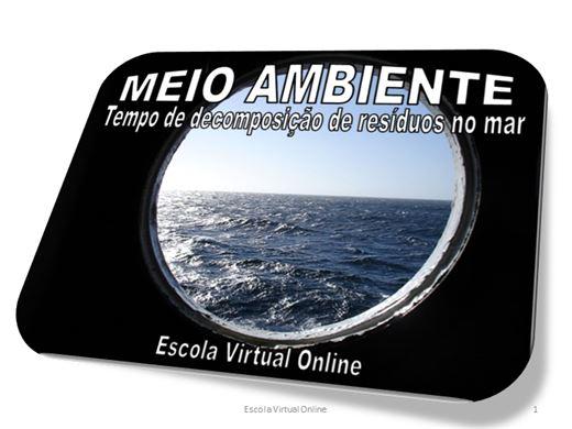 Curso Online de MEIO AMBIENTE - TEMPO DE DECOMPOSIÇÃO DE RESÍDUOS NO MAR