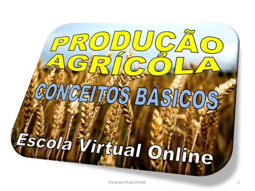 Curso Online de AGRICULTURA - PRODUÇÃO AGRÍCOLA: CONCEITOS BÁSICOS